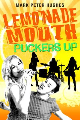 Lemonade Mouth Puckers Up By Hughes, Mark Peter