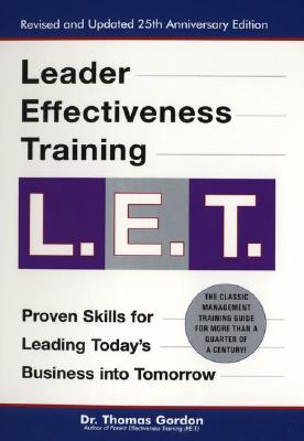 Leader Effectiveness Training, L.E.T By Gordon, Thomas