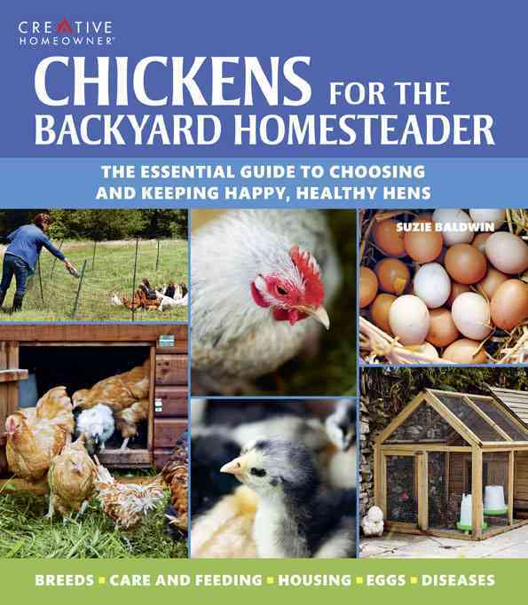 Chickens for the Backyard Homesteader By Baldwin, Suzie