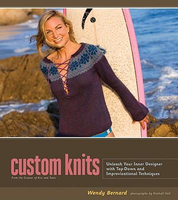 Custom Knits By Bernard, Wendy/ Hall, Kimball (PHT)/ Auria, Mark (PHT)